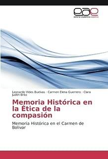 Memoria Histórica en la Ética de la compasión: Memoria Histórica en el Carmen de Bolivar (Spanish Edition)