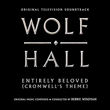 """Entirely Beloved (Cromwell's Theme) [From """"Wolf Hall""""]"""