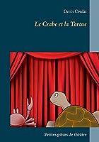Le Crabe et la Tortue: Petites pièces de théâtre