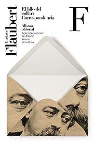 El hilo del collar: Correspondencia par Gustave Flaubert
