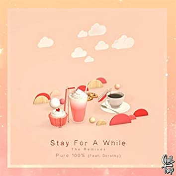 Stay for a While (The Remixes) [feat. Dorothy]