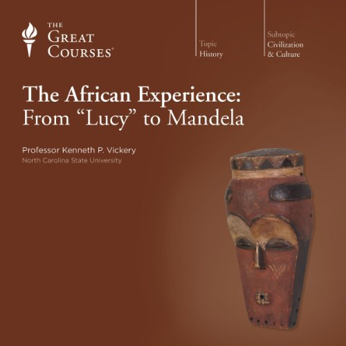 The African Experience: From 'Lucy' to Mandela cover art