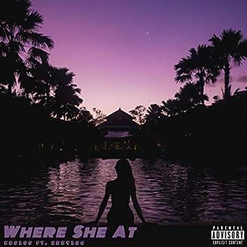 Where she at