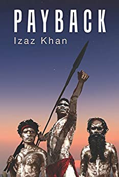 Payback: A Gripping Multi-national Crime Action Thriller by [Izaz Khan]