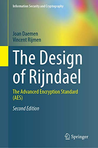 The Design of Rijndael: The Advanced Encryption Standard (AES) (Information Security and Cryptography)