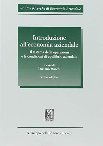 Introduzione all'economia aziendale. Il sistema delle operazioni e le condizioni di equilibrio aziendale