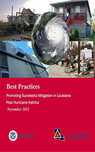 Best Practices: Promoting Successful Mitigation in Louisiana Post Hurricane Katrina (November 2012) (English Edition)