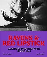 Ravens & Red Lipstick: Japanese Photography Since 1945