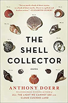 The Shell Collector: Stories by [Anthony Doerr]
