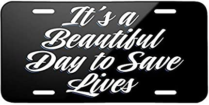 Classic Design It's a Beautiful Day to Save Lives Metal License Plate 6X12 Inch