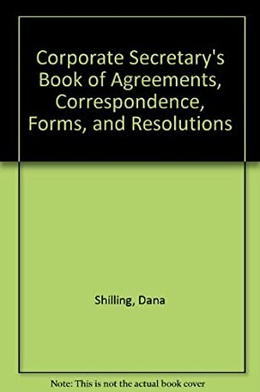 Corporate Secretarys Book of Agreements, Correspondence, Forms, and Resolutions by Dana Shilling (October 19,1993)