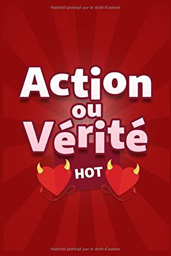 Action ou Verité Hot: Livre Jeu de soirée | Jeux Apéros | Dés Coquins | Jeu Alcool | Je n'ai Jamais | Apéritifs Adultes | Actions ou Verités sexe | sexy | jeu à boire