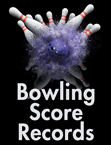 Bowling Score Records: An 8.5' x 11' Score Book With 97 Sheets of Game Record Keeping Strikes, Spares and Frames for Coaches, Bowling Leagues or Professional Bowlers