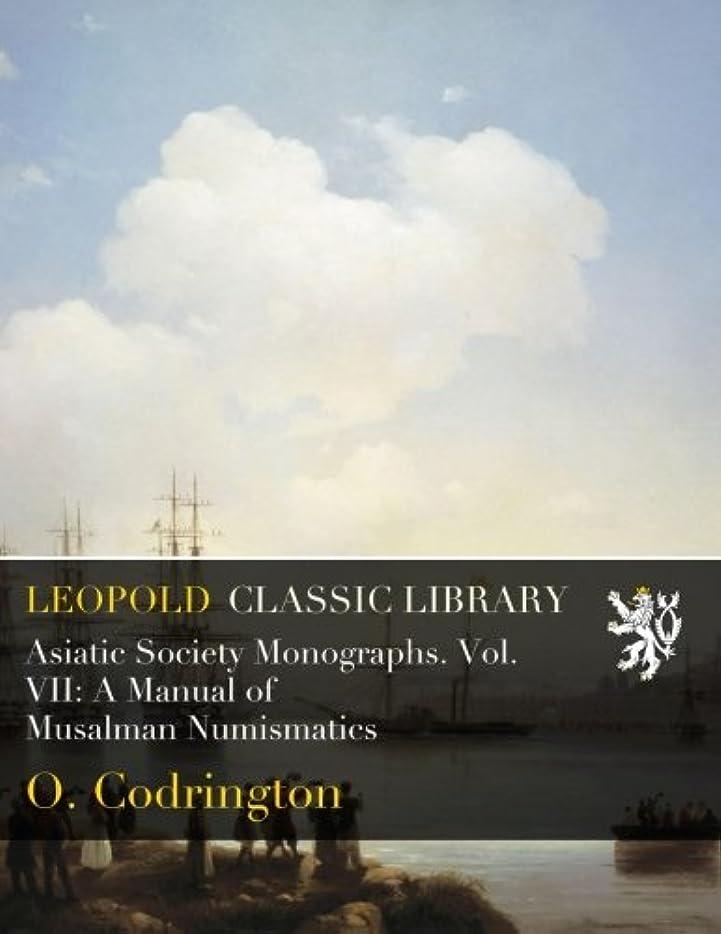 九月信念ロードブロッキングAsiatic Society Monographs. Vol. VII: A Manual of Musalman Numismatics