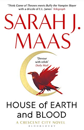 House of Earth and Blood: Winner of the Goodreads Choice Best Fantasy 2020: 1