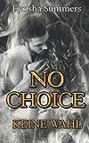 No Choice - Keine Wahl: Dark Romance