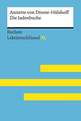 Die Judenbuche von Annette von Droste-Hülshoff: Lektüreschlüssel mit Inhaltsangabe,...