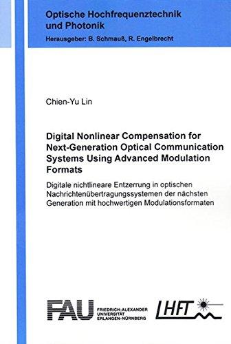 Digital Nonlinear Compensation for Next-Generation Optical Communication Systems Using Advanced Modulation Formats: Digitale nichtlineare Entzerrung ... (Optische Hochfrequenztechnik und Photonik)