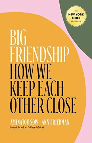 Compare Textbook Prices for Big Friendship: How We Keep Each Other Close  ISBN 9781982111908 by Sow, Aminatou,Friedman, Ann
