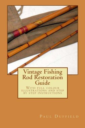 Vintage Fishing Rod Restoration Guide