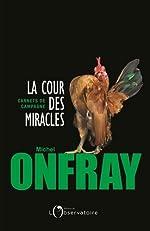 La cour des miracles de Michel Onfray