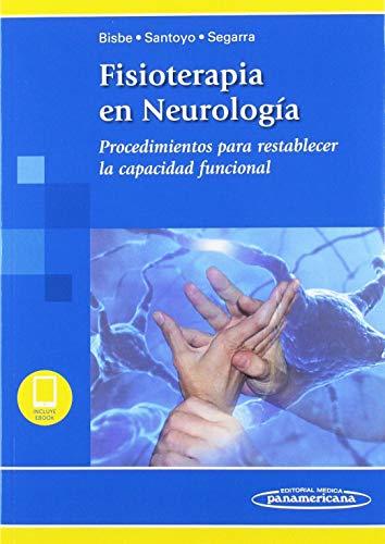 Fisioterapia en neurologia (incluye version digital): Procedimientos para restablecer la capacidad funcional (Incluye versión digital)