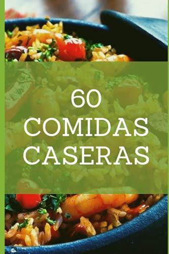60 COMIDAS CASERAS: Cuaderno libreta para apuntar hasta 60 recetas. Para amantes de la cocina. Regalo original y creativo.