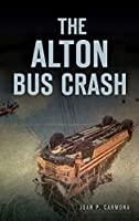 The Alton Bus Crash