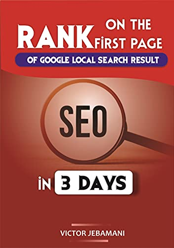 Rank On The 1st Page Of Google Local Search Result In Just 3 Days: A Beginners Do-It-Yourself Guide eBook To Build Your Local SEO