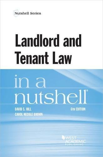 Compare Textbook Prices for Landlord and Tenant Law in a Nutshell Nutshells 6 Edition ISBN 9781634603232 by Hill, David,Brown, Carol