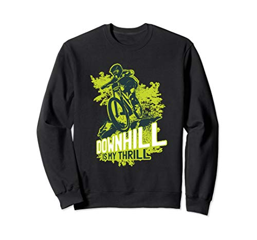 Mountain Bike - MTB Downhill Is My Thrill Biking Cycling Sweatshirt
