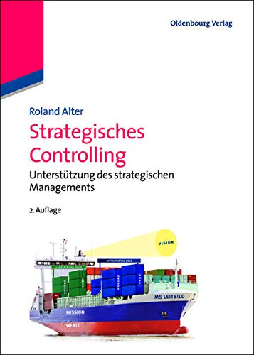 Strategisches Controlling: Unterstützung des strategischen Managements