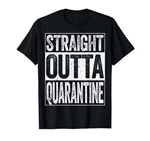 Straight Outta Quarantine T-Shirt Social Distancing Gift T-Shirt