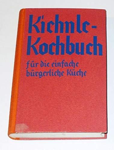 Kiehnle Kochbuch für die einfache bürgerliche Küche. Landjährige Vorsteherin der Kochschule 1 des Frauenverreins.