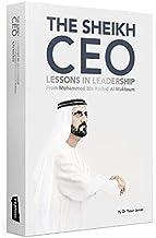The Sheikh CEO - Lessons in Leadership from Mohammed bin Rashid Al Maktoum