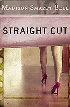 Straight Cut (Hard Case Crime Book 21) by [Madison Smartt Bell]