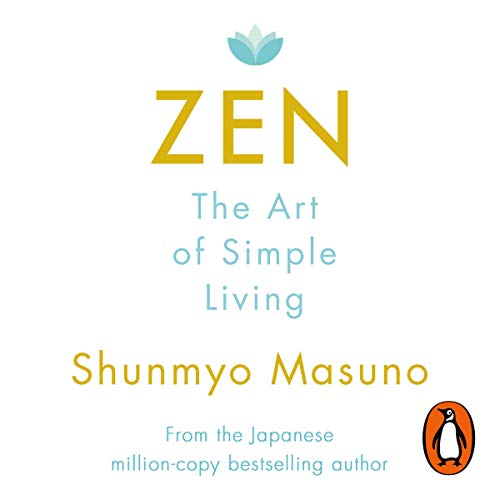 Zen: The Art of Simple Living                   By:                                                                                                                                 Shunmyo Masuno                               Narrated by:                                                                                                                                 Adam Sims                      Length: 2 hrs and 37 mins     1 rating     Overall 4.0