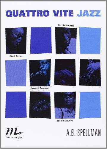 Quattro vite jazz. Cecil Taylor, Ornette Coleman, Herbie Nichols, Jackie Mclean
