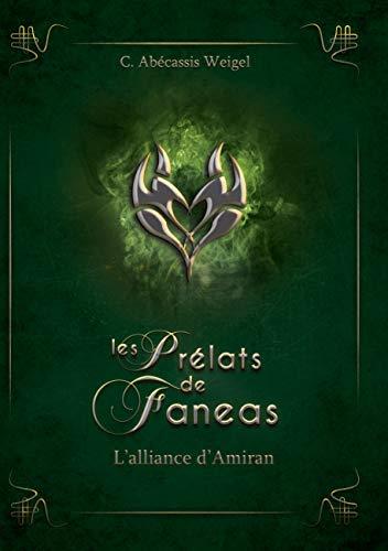 Les Prélats de Faneas : L'alliance d'Amiran (French Edition)