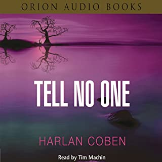 Tell No One                   By:                                                                                                                                 Harlan Coben                               Narrated by:                                                                                                                                 Tim Machin                      Length: 7 hrs and 10 mins     57 ratings     Overall 4.2
