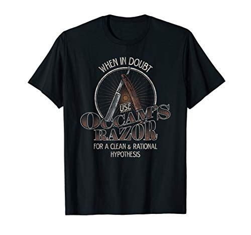 Occam's Razor T-Shirt Funny Philosophy Witz