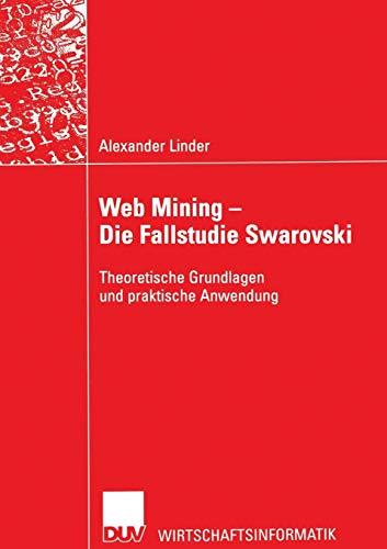 Web Mining — Die Fallstudie Swarovski: Theoretische Grundlagen und praktische Anwendung (Sozialwissenschaft)