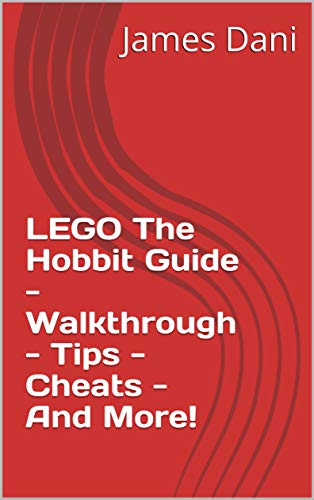 LEGO The Hobbit Guide - Walkthrough - Tips - Cheats - And More! (English Edition)