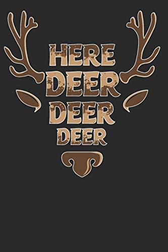 Here Deer Deer Deer: Hunting Composition Notebook for Deer Hunting Lovers. Wide Ruled Blank Lined paper. Journal, Diary, Notepad, Note Book, Workbook. ... Christmas, Kids, boys, girls, men and Women.