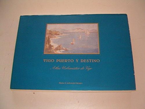 Vigo puerto y destino, atlas urbanístico de Vigo