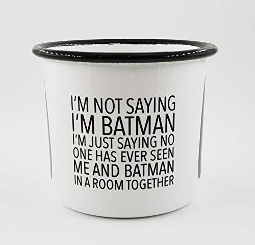 PICSonPAPER Emaille-Tasse mit Spruch I'm not Saying I'm Batman, Geschenk, Edelstahl-Becher, Metall-Tasse, Campingbecher, Kaffeetasse