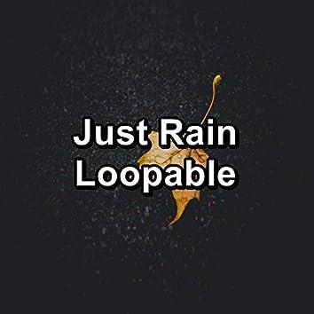 Just Rain Loopable
