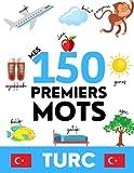 TURC: Mes 150 premiers mots - Apprendre le vocabulaire du quotidien - Enfants et adultes
