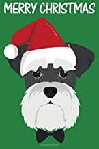 Merry Christmas: Gift for a Schnauzer Dog Owner Blanked Lined 100 Page 6 x 9 inch Notebook Journal for Writing and Taking Notes