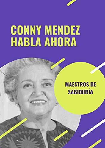 CONNY MENDEZ HABLA AHORA (Serie Maestros de Sabiduría)